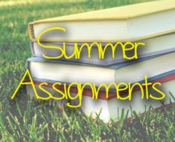 Summer Assignments for IB, AP, Academic Center, Etc.